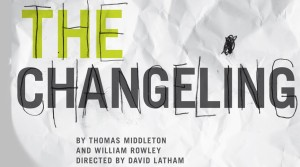The National Theatre School of Canada's 'The Changeling,' is playing from February 25th to March 1st, 2014, at the Monument National in Montreal.