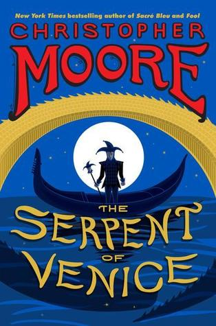 Christopher Moore gets from the Bard to Poe to a sea serpent in style in the Serpent of Venice